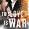 """Recensione """"This Love is War"""""""